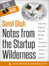 Notes from the Startup Wilderness (eBook): Discovery Engines, Big Data Mining, Social Commerce, and Other Trends in Today's Startups