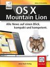 Os X Mountain Lion (eBook): Alles News Auf Einen Blick, Kompakt Und Kompetent