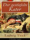 Der gestiefelte Kater (Vollständige Ausgabe) (eBook): Ein Komödie in drei Akten nach dem gleichnamigen Märchen