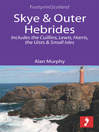 Skye & Outer Hebrides (eBook): Includes the Cuillins, Lewis, Harris, the Uists and Small Isles
