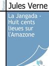 La Jangada - Huit cents lieues sur l'Amazone (eBook)