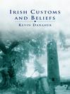 Irish Customs and Beliefs (eBook)