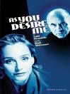 As You Desire Me (eBook)