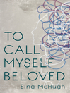 To Call Myself Beloved (eBook)