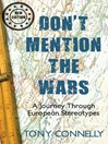 Don't Mention the Wars (eBook): A Journey Through European Stereotypes