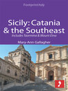 Sicily (eBook): Catania & the Southeast Footprint Focus Guide; Includes Taormina & Mount Etna