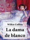 La dama de blanco (eBook): con índice activo