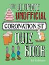 The Ultimate Unofficial Coronation Street Quiz Book (eBook)