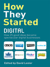 How They Started Digital (eBook): How 25 Good Ideas Became Spectacular Digital Businesses