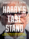 Harry's Last Stand (eBook): How the World my Generation Built is Falling Down, and What we Can Do to Save It