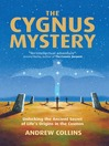 The Cygnus Mystery (eBook): Unlocking the Ancient Secret of Life's Origins in the Cosmos