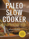 Paleo Slow Cooker (eBook): 75 Easy, Healthy, and Delicious Gluten-Free Paleo Slow Cooker Recipes for a Paleo Diet