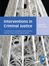 Interventions in Criminal Justice (eBook): A handbook for counsellors and therapists working in the criminal justice system