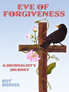 Eve of Forgiveness (eBook): A Journalist's Journey