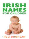 Irish Names for Children (eBook): Baby Names from Ireland
