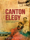 Canton Elegy (eBook): A Father's Letter of Sacrifice, Survival, and Enduring Love
