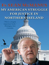My American Struggle for Justice in Northern Ireland (eBook)