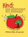 KIND, Kids Independent, Not Dependent (eBook)