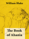 The Book of Ahania (eBook): Illuminated Manuscript with the Original Illustrations of William Blake