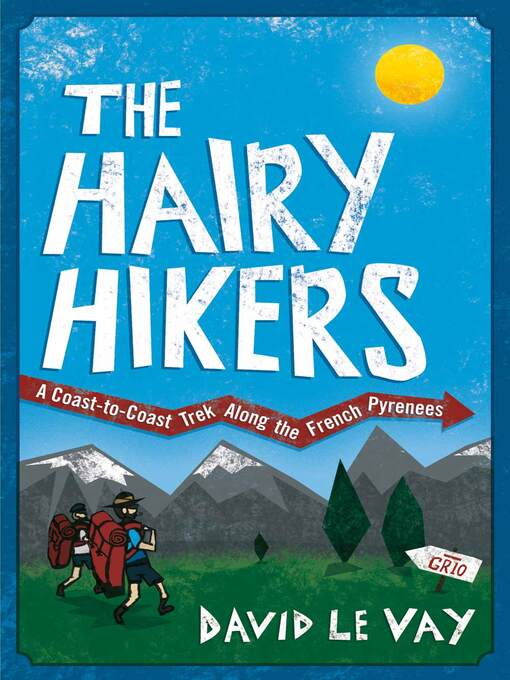 The Hairy Hikers (eBook): A Coast-to-Coast Trek Along the French Pyrenees