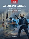 Avenging Angel (eBook): John Brown's Raid on Harpers Ferry 1859