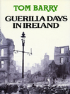 Guerilla Days in Ireland (eBook): Tom Barry's Autobiography