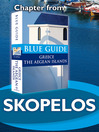 Skopelos (eBook): From Blue Guide Greece the Aegean Islands