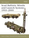 Scud Ballistic Missile and Launch Systems 1955-2005 (eBook)