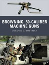Browning .50-Caliber Machine Guns (eBook)