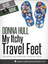 My Itchy Travel Feet (eBook): Breathtaking Adventure Vacation Ideas