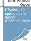 L'Espion - Un épisode de la guerre d'indépendance (eBook)