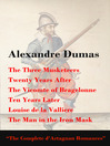 The Complete d'Artagnan Romances (eBook): The Three Musketeers, Twenty Years After, The Vicomte of Bragelonne, Ten Years Later, Louise de la Valliere, and The Man in the Iron Mask