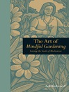 The Art of Mindful Gardening (eBook): Sowing the Seeds of Meditation