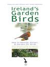 Ireland's Garden Birds (eBook): How to Identify, Attract, & Garden for Birds