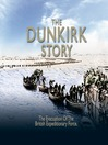 The Dunkirk Story (eBook): The Evacuation of the British Expeditionary Force