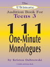 The Ultimate Audition Book for Teens, Volume 3 (eBook): 111 One-Minute Monologues