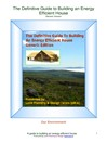 The Definitive Guide to Building an Energy Efficient House (eBook): Generic Version