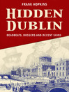 Hidden Dublin (eBook): Deadbeats, Dossers and Decent Skins
