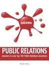 Quick Win Public Relations (eBook): Answers to your top 100 Public Relations questions