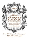 Allum's Antiques Almanac 2015 (eBook): An Annual Compendium of Stories and Facts From the World of Art and Antiques