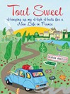 Tout Sweet (eBook): Hanging Up my High Heels for a New Life in France