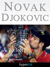 Novak Djokovic Bio (eBook): A Perfect Season?