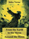 From the Earth to the Moon and Around the Moon (eBook): 2 Unabridged Science Fiction Classics