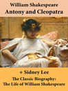 Antony and Cleopatra and the Classic Biography (eBook): The Life of William Shakespeare