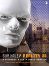 Reality 36 (eBook): A Richards & Klein Novel