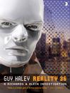 Reality 36 (eBook): A Richards & Klein Novel