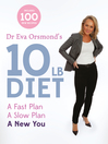 Dr. Eva Orsmond's 10 lb. Diet (eBook): A Fast Plan, A Slow Plan, A New You