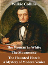 The Woman in White, the Moonstone, and the Haunted Hotel, a Mystery of Modern Venice (eBook)