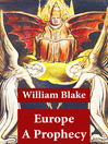 Europe a Prophecy (eBook): Illuminated Manuscript with the Original Illustrations of William Blake
