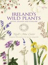 Irish Wild Plants (eBook): Myths, Legends & Folklore